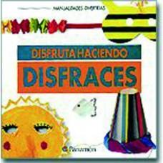 DISFRUTA HACIENDO DISFRACES     PARRAMON